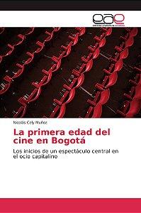 La primera edad del cine en Bogotá