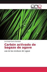 Carbón activado de bagazo de agave