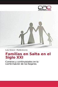 Familias en Salta en el Siglo XXI