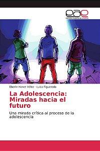 La Adolescencia: Miradas hacia el futuro