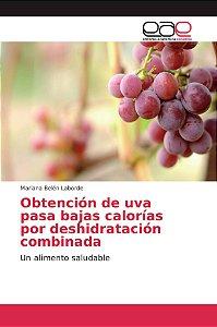 Obtención de uva pasa bajas calorías por deshidratación comb