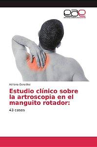 Estudio clínico sobre la artroscopia en el manguito rotador: