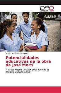 Potencialidades educativas de la obra de José Martí