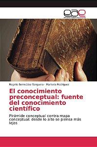 El conocimiento preconceptual: fuente del conocimiento cient