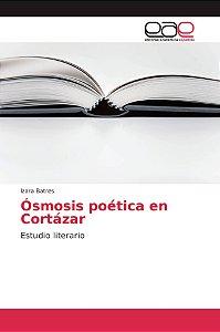 Ósmosis poética en Cortázar
