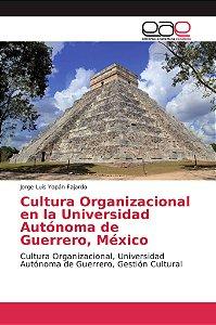 Cultura Organizacional en la Universidad Autónoma de Guerrer