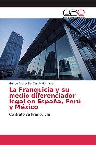 La Franquicia y su medio diferenciador legal en España, Perú