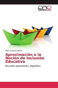 Aproximación a la Noción de Inclusión Educativa