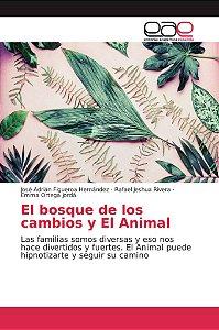 El bosque de los cambios y El Animal