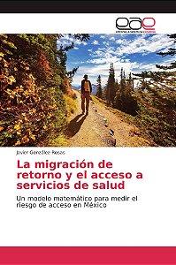 La migración de retorno y el acceso a servicios de salud