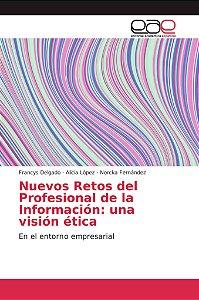 Nuevos Retos del Profesional de la Información: una visión é