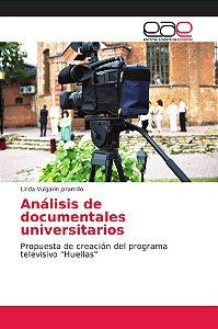 Análisis de documentales universitarios