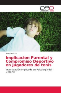 Implicacion Parental y Compromiso Deportivo en Jugadores de