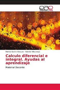 Calculo diferencial e integral. Ayudas al aprendizaje
