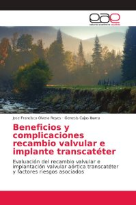 Beneficios y complicaciones recambio valvular e implante tra