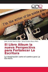El Libro Álbum la nueva Perspectiva para Fortalecer La Escri
