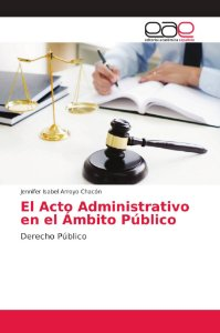 El Acto Administrativo en el Ámbito Público