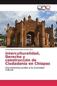 Interculturalidad, Derecho y construcción de Ciudadanía en C