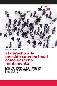 El derecho a la pensión convencional como derecho fundamenta