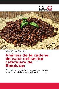 Análisis de la cadena de valor del sector cafetalero de Hond