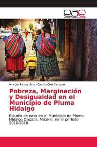 Pobreza, Marginación y Desigualdad en el Municipio de Pluma