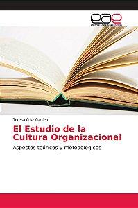 El Estudio de la Cultura Organizacional
