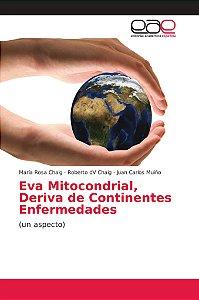 Eva Mitocondrial, Deriva de Continentes Enfermedades