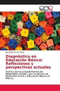 Diagnóstico en Educación Básica: Reflexiones y perspectivas