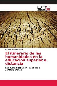 El itinerario de las humanidades en la educación superior a