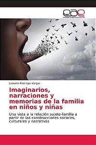 Imaginarios, narraciones y memorias de la familia en niños y