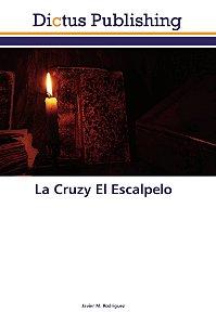La Cruzy El Escalpelo