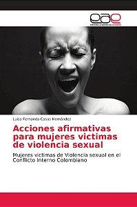Acciones afirmativas para mujeres victimas de violencia sexu