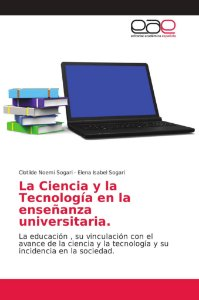 La Ciencia y la Tecnología en la enseñanza universitaria