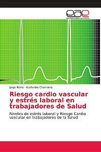 Riesgo cardio vascular y estrés laboral en trabajadores de S
