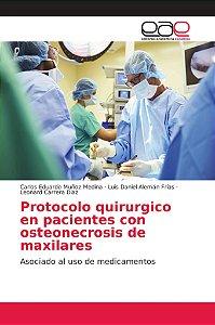 Protocolo quirurgico en pacientes con osteonecrosis de maxil