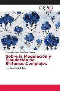 Sobre la Modelación y Simulación de Sistemas Complejos