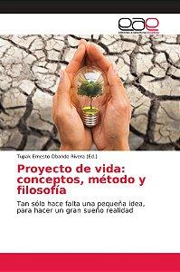 Proyecto de vida: conceptos; método y filosofía