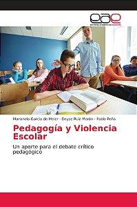 Pedagogía y Violencia Escolar