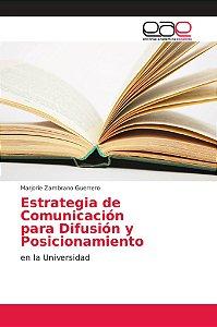Estrategia de Comunicación para Difusión y Posicionamiento