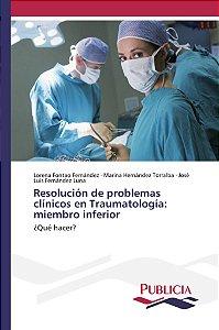 Resolución de problemas clínicos en Traumatología: miembro i