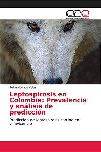 Leptospirosis en Colombia: Prevalencia y análisis de predicc