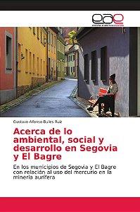 Acerca de lo ambiental, social y desarrollo en Segovia y El