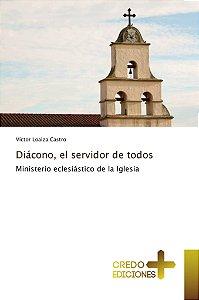 Diácono; el servidor de todos