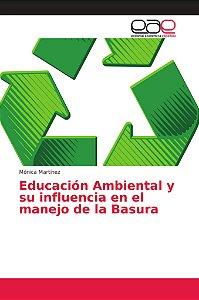 Educación Ambiental y su influencia en el manejo de la Basur