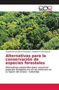 Alternativas para la conservación de especies forestales