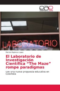 """El Laboratorio de Investigación Científica """"The Maze"""" rompe"""
