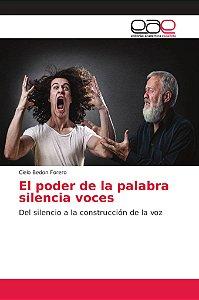 El poder de la palabra silencia voces