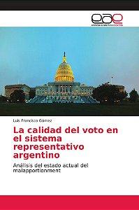 La calidad del voto en el sistema representativo argentino