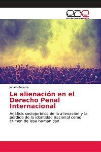 La alienación en el Derecho Penal Internacional