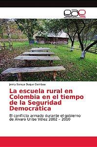 La escuela rural en Colombia en el tiempo de la Seguridad De